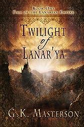 Twilight of Lanar'ya: Fall of the Lanarian Empire