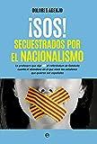 ¡SOS! Secuestrados por el nacionalismo (Actualidad)