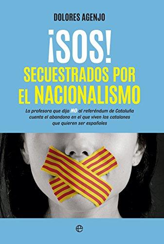 ¡SOS! Secuestrados por el nacionalismo (Actualidad) por Dolores Agenjo