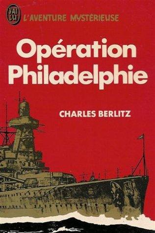 Opération Philadelphie : Collection : J'ai lu : L'aventure mystérieuse n° A 389