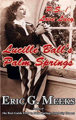 ps-i-love-lucy-lucille-balls-palm-springs-facts-and-legends-of-the-village-of-palm-springs-english-e