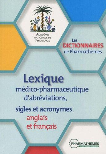 Lexique médico-pharmaceutique d'abréviations, sigles et acronymes anglais et français