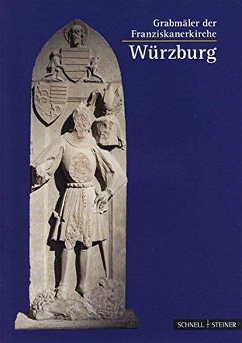 Würzburg: Grabdenkmäler der Franziskanerkirche (Kleine Kunstführer / Kleine Kunstführer / Kirchen u. Klöster, Band 2846)