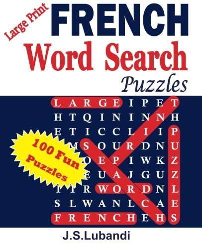 Large Print FRENCH Word Search Puzzles (Volume 1) (French Edition) by J S Lubandi (2015-06-15)