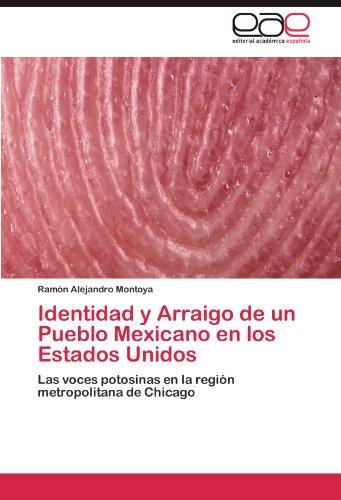 Identidad y Arraigo de un Pueblo Mexicano en los Estados Unidos