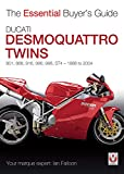 Ducati Desmoquattro Twins - 851, 888, 916, 996, 998, St4, 1988 to 2004: The Essential Buyer's Guide (Essential Buyer's Guide Series)