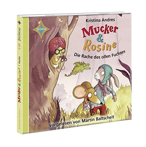 Mucker & Rosine Die Rache des ollen Fuchses: Sprecher: Martin Baltscheit. 2 CD. Laufzeit 2 Std. 30 Min.
