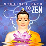 Straight Path to Zen – Relaxing and Healing Sounds of Nature, Body and Soul Connection, Deep Zen Meditation, Ant Stress Music