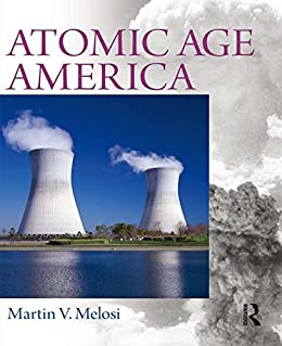 Atomic Age America por Martin V. Melosi epub