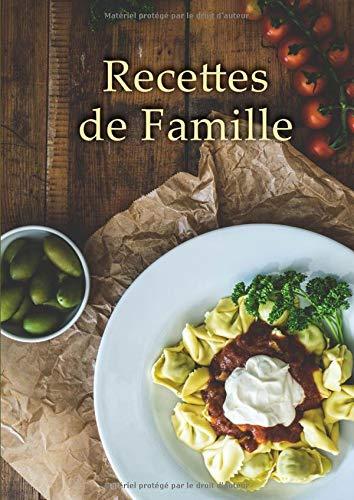 Recettes de Famille: Cahier avec 100 Pages de Recettes à Remplir - Grand Format A4 - Couverture Souple - Vert Olive Noir par Papeterie Créative