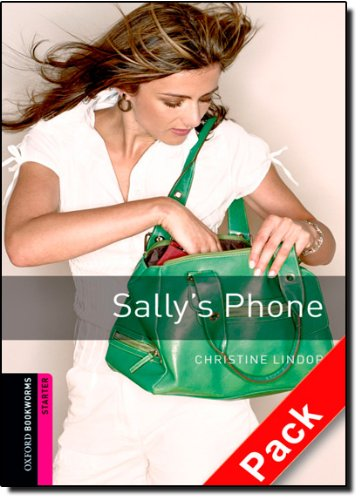 Oxford Bookworms Library: Oxford Bookworms Starter. Sally's Phone Audio CD Pack: 250...
