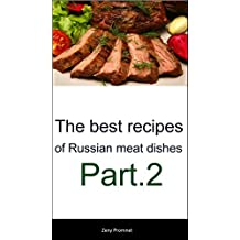 The best recipes of Russian meat dishes Part.1 (English Edition)