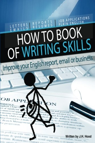 "2: How to Book of Writing Skills: Words at Work: Letters, email, reports, resumes, job applications, plain english: Volume 2 (""How to"" Series)"