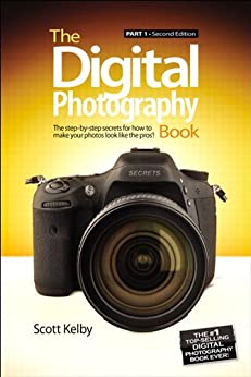 The Digital Photography Book: Part 1 by [Kelby, Scott]