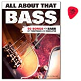 All About That Bass von Leon Schurz enthält 50 Arrangements weltbekannter Hits aller Genres für Bassgitarre - Noten, Tabulatur mit Dunlop Plek