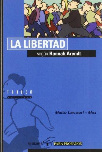 La libertad según Hannah Arendt (Filosofía para profanos)