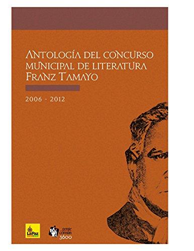 Antología del concurso municipal de literatura Franz Tamayo