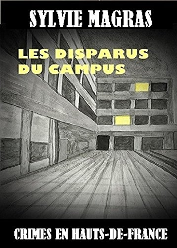 LES DISPARUS DU CAMPUS (Crimes en Hauts-de-France t. 2) par Sylvie MAGRAS