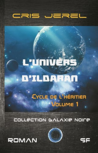 L'Univers d'Ildaran Volume 1: Cycle de l'Héritier