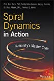 Spiral Dynamics in Action: Humanitys Master Code