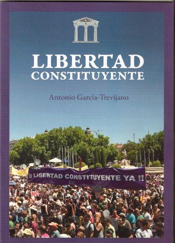 Libertad Constituyente por Antonio García-Trevijano