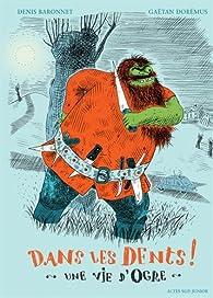 Dans les dents ! : Une vie d'ogre par Gaëtan Dorémus