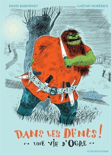 Dans les dents ! : une vie d'ogre