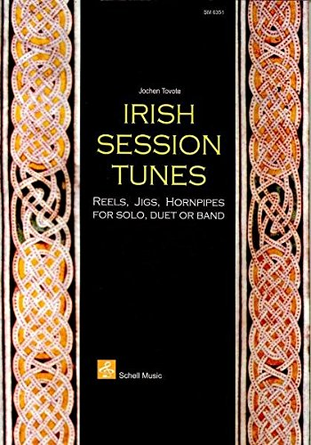Irish Session Tunes: Reels, Jigs, Hornpipes for Solo, Duet or Band (Querflöte Noten)