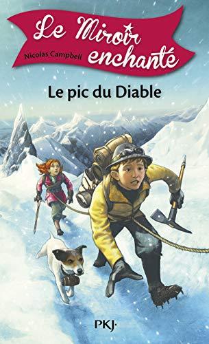 4. Le Miroir enchanté : Le Pic du diable (4) par Nicolas CAMPBELL