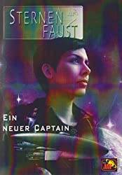 Sternenfaust 01 - Ein neuer Captain