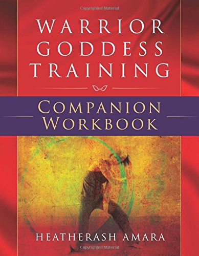 Warrior Goddess Training Companion Workbook por Heatherash Amara