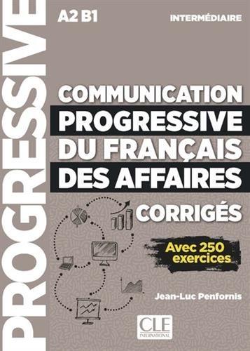 Communication progressive du franais des affaires - Niveau intermdiaire - Corrigs - Nouvelle couverture