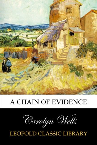 A Chain of Evidence por Carolyn Wells