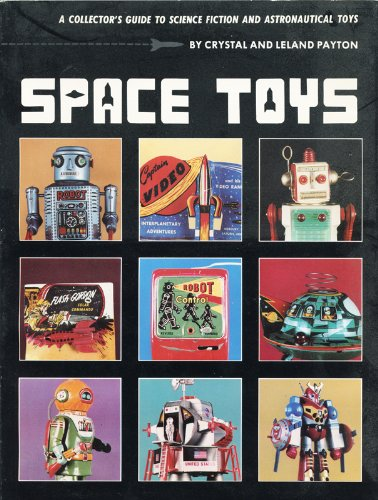 Space Toys: A Collector's Guide to Science Fiction and Astrological Toys par Crystal Payton