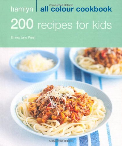 200 Recipes for Kids: Hamlyn All Colour Cookbook by Emma Jane Frost (6-Aug-2009) Paperback