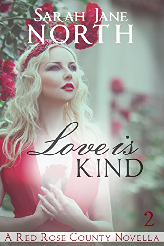 Love Is Kind (Red Rose County Novellas Book 2) (English Edition)