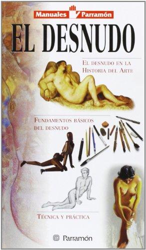 Desnudo (Manuales parramón) por EQUIPO PARRAMON