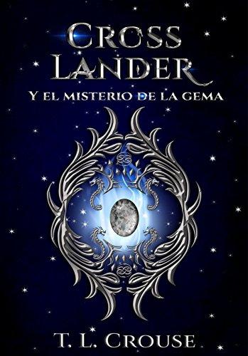 Descargar Libro Cross Lander: y el misterio de la gema de T. L Crouse