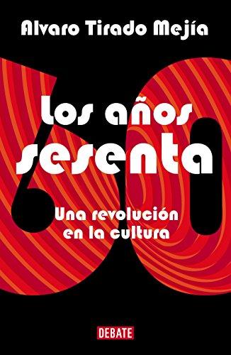 Descargar Libro Los años sesenta de Álvaro Tirado Mejia