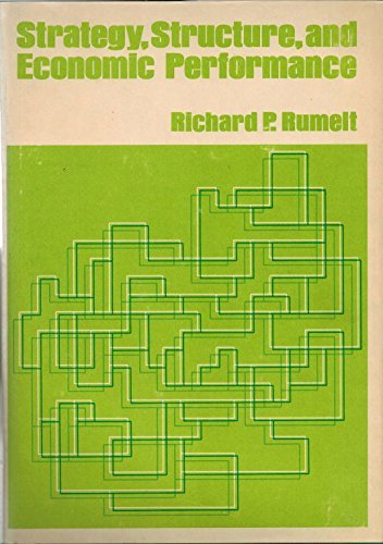 Strategy, Structure, and Economic Performance by Richard P. Rumelt (1974-12-02)