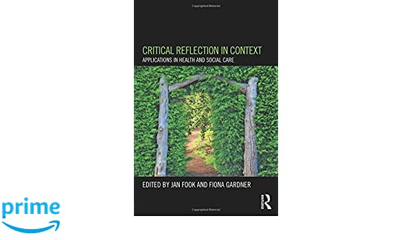 Critical Reflection in Context: Applications in Health and Social Care
