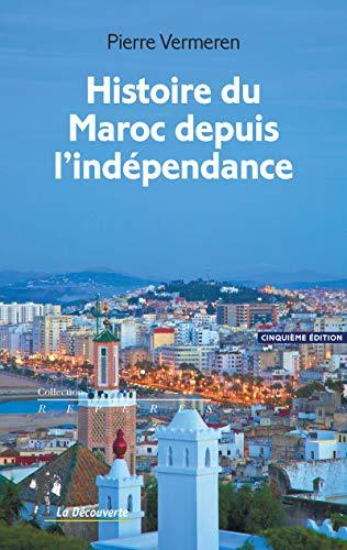 Histoire du Maroc depuis l'indépendance par Pierre VERMEREN