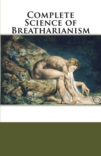 Complete Science of Breatharianism by Inedia Musings (2015-04-27)