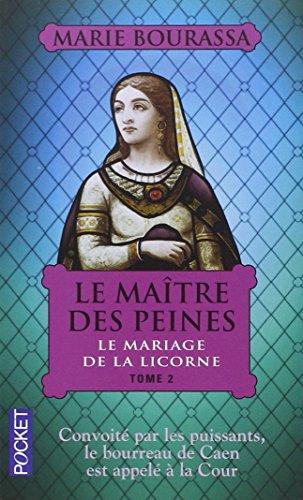 Le Maître des Peines, Tome 2 : La Mariage de la Licorne