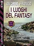 Image de I luoghi del fantasy : Scrivere Fantasy 3 (Scuola