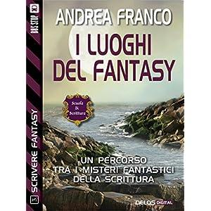 I luoghi del fantasy : Scrivere Fantasy 3 (Scuola
