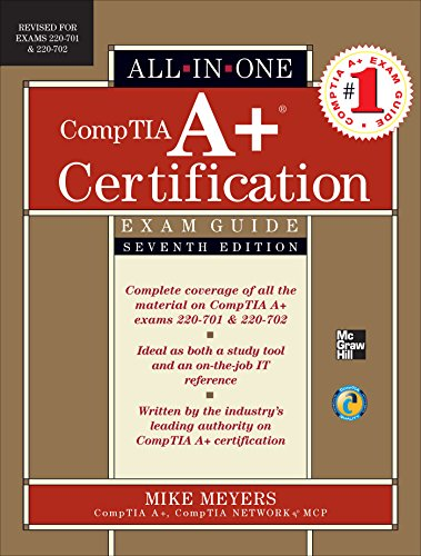 CompTIA A+ Certification All-in-One Exam Guide, Seventh Edition (Exams 220-701 & 220-702) (English Edition)