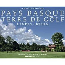 Pays Basque Terre de golf : Landes - Béarn