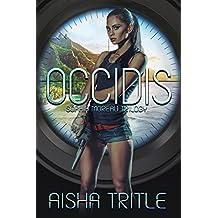Occidis (Sophia Moreau Book 1)