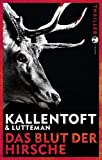 Das Blut der Hirsche:... von Mons Kallentoft